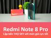 Thọ Sky bán Redmi Note 8 Pro xách tay, fullbox, giá tốt nhất Hải Phòng