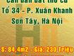 Chính chủ cần bán đất tại tổ 34 phường xuân khanh, thị xã sơn tây,...