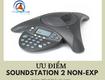 ưu điểm của điện thoại hội nghị soundstation 2 non exp