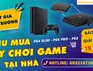 Thu mua máy PS4 Slim, PS4 Pro, PS3 giá tốt tại TP. Hồ Chí Minh
