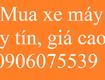 Mua xe máy uy tín,giá cao,xem xe tận nơi tại Hà Nội