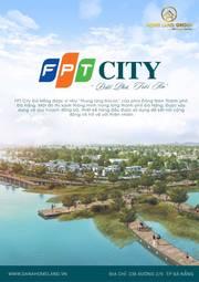 FPT City. Dự án Duy nhất ven biển Đà Nẵng giá chỉ 28tr/m2. Đầu tư đón đầu sinh lời