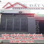 Chính chủ bán gấp căn nhà Phú đông, Nhơn Trạch,Đồng Nai