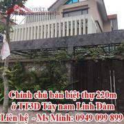 Chính chủ bán biệt thự 220m ở TT3D Tây nam Linh Đàm