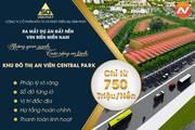 An Viên Central Park - dự án đất nền siêu hot ven biển miền Nam cuối năm 2019