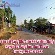 Bán Đất Tặng Nhà Siêu Rẻ Xã Minh Hưng, Huyện Bù Đăng, Tỉnh Bình Phước