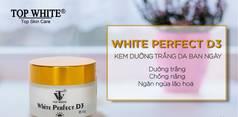 Top White Perfect D3 Dưỡng Trắng Da Chống Lão Hóa Ngày Tốt