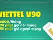 SIM 4G VIETTEL V90 miễn phí nghe gọi, tặng 2Gb/ngày tốc độ cao