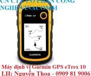 Máy định vị Garmin GPS eTrex 10. máy đo diện tích đất rừng giá rẻ