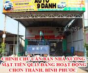 Chính chủ cần bán nhà xưởng mặt tiền ql13, đang hoạt động Chơn Thành, Bình Phước