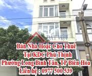 Bán Nhà Hoặc Cho Thuê Tại KDC Phú Thịnh, Phường Long Bình Tân, TP Biên Hòa
