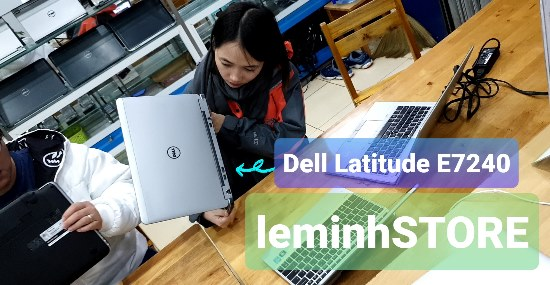 Dell Latitude E7240 - i7-4600U, RAM 4GB, ổ cứng SSD 120GB, 12 5 - leminhSTORE