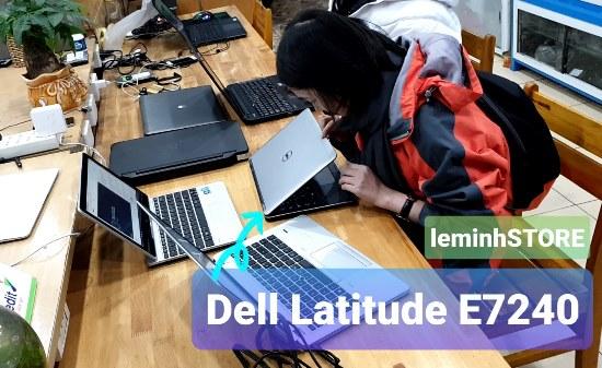 2 Dell Latitude E7240 - i7-4600U, RAM 4GB, ổ cứng SSD 120GB, 12 5 - leminhSTORE