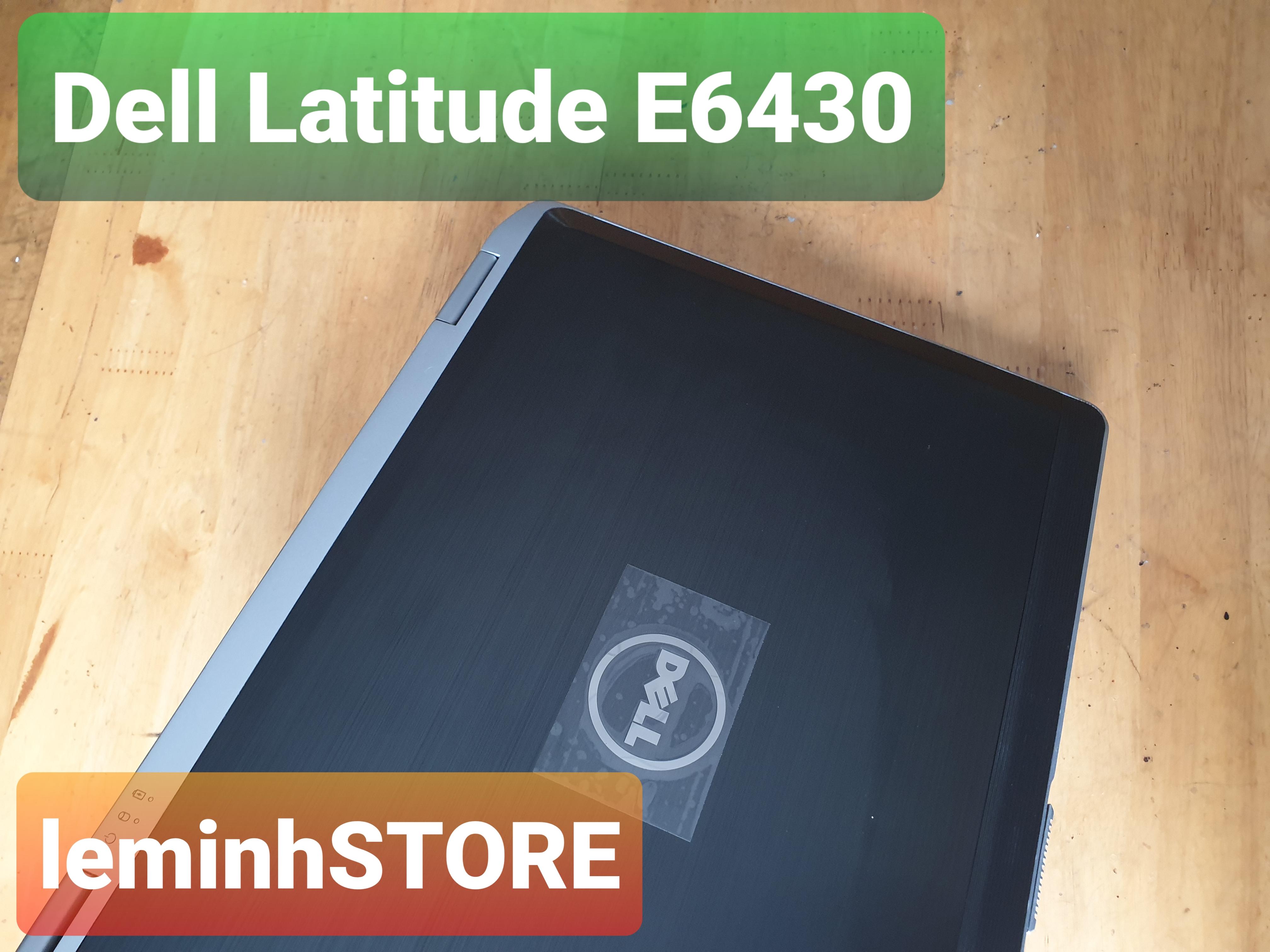 4 Dell Latitude E6430 - i5 th3, RAM 4GB, màn hình 14  - siêu chất - leminhSTORE