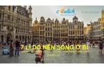 Xin Visa Châu Âu- Lý do bạn nên Đến Nước Bỉ Xinh...