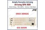 Amply Arirang SPA-909 bán giảm giá 10 chỉ có 2650K/ cái